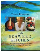 Irish Seaweed Kitchen: The Comprehensive Guide to Healthy Everyday Cooking with Seaweeds Prannie Rha